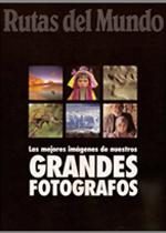 Rutas del Mundo Grandes Fotografos